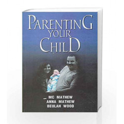 Parenting Your Child by M C Mathew Book-9788174763440