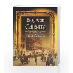 European Calcutta: Images and Recollections of Bygone Era by D. Banerjea Book-9788174765062