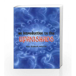 An Introduction to the Upanishads by Raj Kumar Pruthi Book-9788174765642