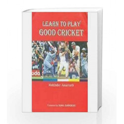 Learn To Play Good Cricket Pb by Mohinder Amarnath Book-9788174766465