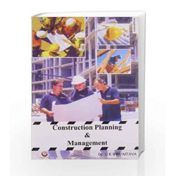 Construction Planning and Management by U K Srivastava Book-9788175152465