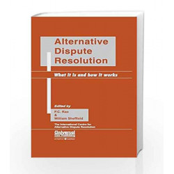 Alternative Dispute Resolution: What it is and How it Works (Reprint) by Rao P.C. Book-9788175340312