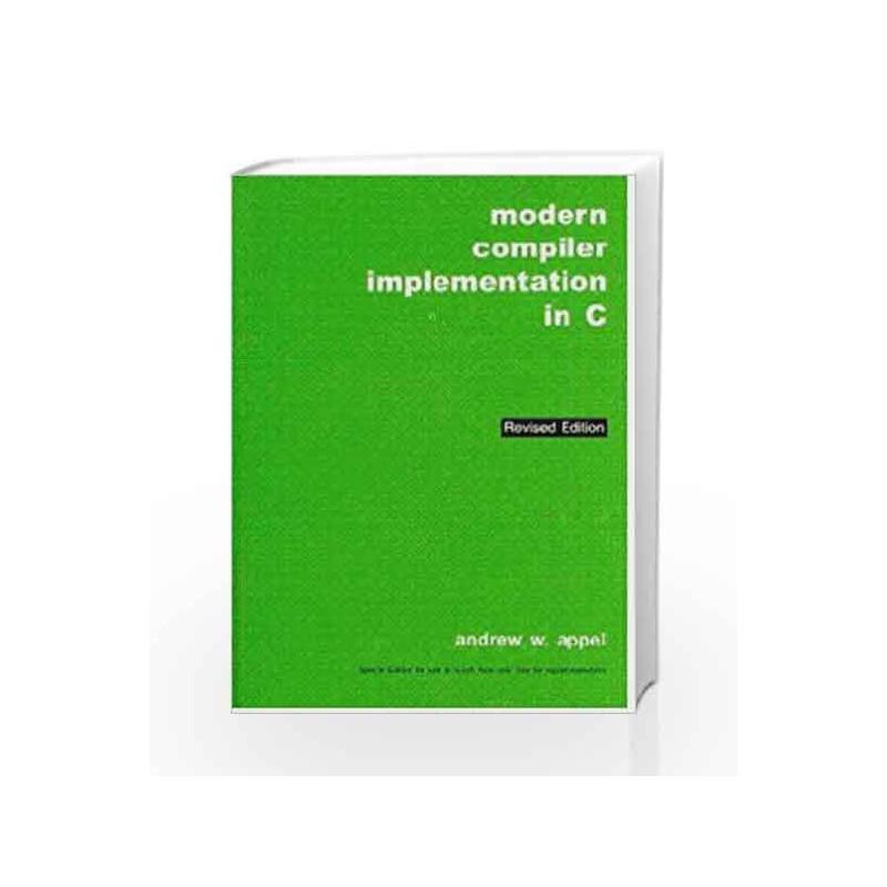 Modern Compiler Implementation in C, Revised Edition by Appel-Buy Online  Modern Compiler Implementation in C, Revised Edition Book at Best Price in