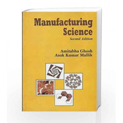 Manufacturing Science by Amitabha Ghosh Book-9788176710633