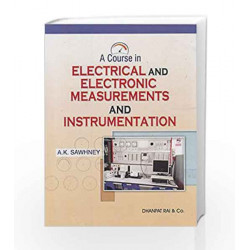 A Course in Electronic Measurements and Instrumentation by A.K. Sawhney Book-9788177001006