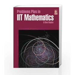 Problems Plus in IIT Mathematics by Asit Das Gupta Book-9788177096576