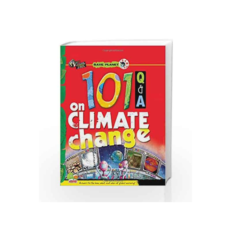 101 Q & A on Climate Change: Key stage 3 (Save Planet Earth) by Madhu Singh Sirohi Book-9788179931424