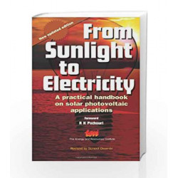 From Sunlight to Electricity: A Practical Handbook on Solar Photovoltaic Applications by Suneel Deambi Book-9788179931561