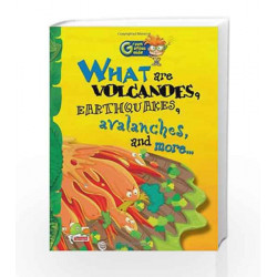 What are Volcanoes, Earthquakes, Avalanches, and More...: Key stage 2 (Green Genius Guide) by Richa Sharma Book-9788179931592