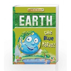 Earth: Key stage 2: The Blue Marvel! (Know All About) by Tripti Nainwal Book-9788179931776