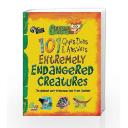 Extremely Endangered Creatures: Key stage 3 (Green Genius\'s 101 Questions and Answers) by Madhu Singh Sirohi Book-9788179932070
