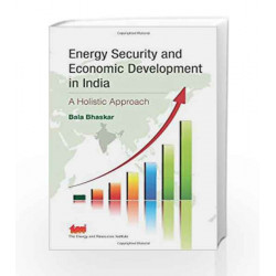 Energy Security and Economic Development in India: A Holistic Approach by Bala Bhashar Book-9788179934609
