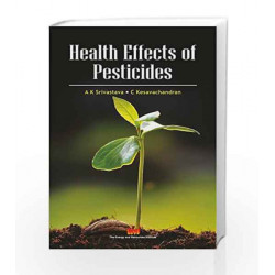 Health Effects of Pesticides by Dr. A. K. Srivastava Book-9788179935439