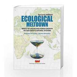 Ecological Meltdown: Impact of Unchecked Human Growth on the Earth\'s Natural Systems by Asheem Srivastav Book-9788179935729