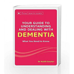 Your Guide to Understanding and Dealing with Dementia by Keith Souter Book-9788183227162