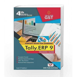 TALLY ERP 9 TRAINING GUIDE - 4TH REVISED & UPDATED EDITION by Asok K. Nadhani Book-9788183333399