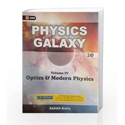 Physics Galaxy Vol.4 : Optics & Modern Physics 2/E Pb by Ashish Arora Book-9788183558938
