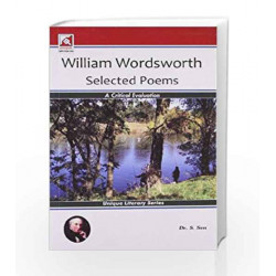 William Wordsworth Selected Poems: A Critical Evaluation PB by NINA LEKHI Book-9788183575935