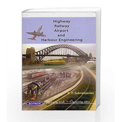 Highway Railway Airport and Harbour Engineering by Subramaniam Book-9788183712712