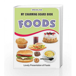 Foods (My Charming Board Book) by Dreamland Publications Book-9788184510065