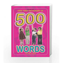 Kids First Dictionary of 500 Words (Kids First, Second, Third Dictionaries) by Dreamland Publications Book-9788184510799