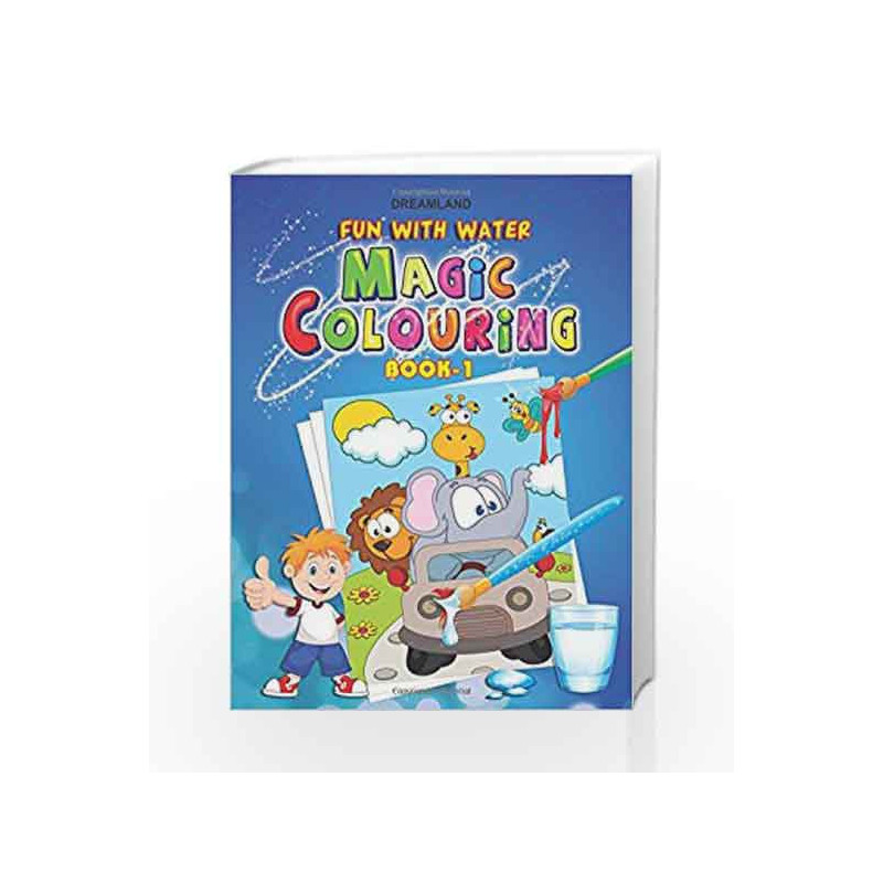 Dreamland Fun With Water Magic Colouring-1 by Dreamland Publications Book-9788184511611