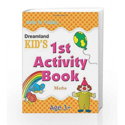 1st Activity Book - Maths (Kid\'s Activity Books) by Dreamland Publications Book-9788184513684