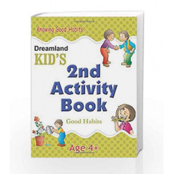 2nd Activity Book - Good Habit: Good Habits (Kid\'s Activity Books) by Dreamland Publications Book-9788184513721