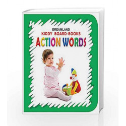 Action Words (Kiddy Board Book) by Dreamland Publications Book-9788184514636