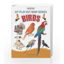 Birds (My Play Out Book) by Dreamland Publications Book-9788184516838