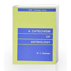 A Catechism of Astrology by Bangalore Venkata Raman Book-9788185674278
