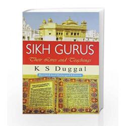 Sikh Gurus: Their Lives and Teachings by K. S. Duggal Book-9788185674995