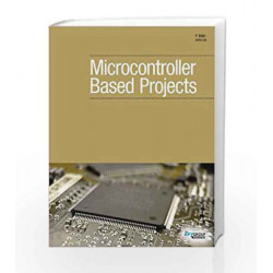 Micro Controllers Based Projects by EFY Enterprises Pvt Ltd Book-9788188152230