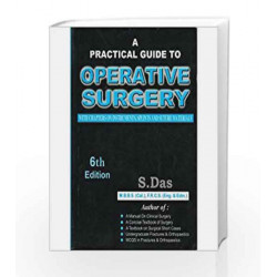 Practical Guide to Operative Surgery by S. Das Book-9788190568111