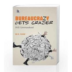 Bureaucrazy Gets Craizer: IAS Unmasked by M.K. Law Book-9789322008086