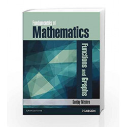 Fundamentals of Mathematics - Functions and Graphs by Sanjay Mishra Book-9789332514423
