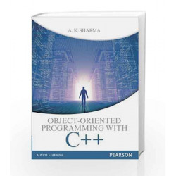 Object-Oriented Programming with C++, 1e by A.K.Sharma Book-9789332515833