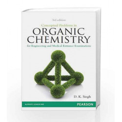 Conceptual Problems in Organic Chemistry: For Engineering and Medical Entrance Examinations by D.K. Singh Book-9789332517561