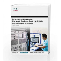 Interconnecting Cisco Network Devices, Part 1 (ICND1) Foundation Learning Guide, 4e by Sequeira Book-9789332525078