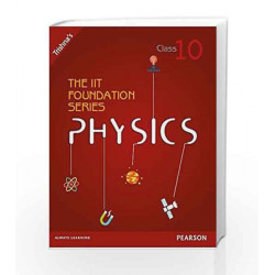 The IIT Foundation Series Physics - Class 10 (Old Edition) by Trishna Knowledge Systems Book-9789332538207