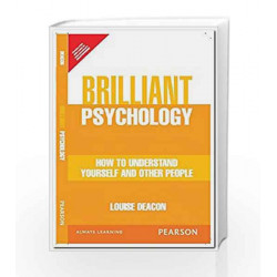 Brilliant Psychology: How to understand yourself and other people, 1e by Deacon Book-9789332540934
