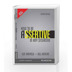 How to be Assertive In Any Situation, 2e by Hadfield Book-9789332540941