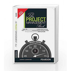 The Project Management Book: How to Manage Your Projects To Deliver Outstanding Results, 1e by Newton Book-9789332540958