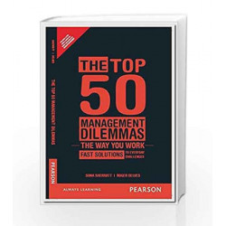 The Top 50 Management Dilemmas: Fast solutions to everyday challenges, 1e by Sherratt Book-9789332540972