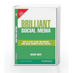 Brilliant Social Media: How to start, refine and improve your social business media strategy, 1e by Gray Book-9789332540996