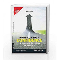 Power Up your Confidence: How to Master the Ultimate Business Skill by Alice Muir Book-9789332541023