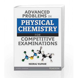 Advanced Problems in Physical Chemistry by Neeraj Kumar Book-9789332543737