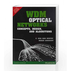 WDM Optical Networks: Concepts Design an by C. Siva Ram Murthy / Mohan Gurusamy Book-9789332549333