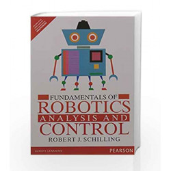 Fundamentals of Robotics: Analysis and C by Schilling Book-9789332555235
