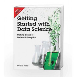 Getting Started with Data Science: Making Sense of Data with Alytics by MALHOTRA Book-9789332570252